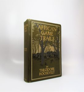 Theodore Roosevelt - African Game Trails