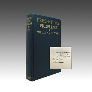 William H Taft - Present Day Problems