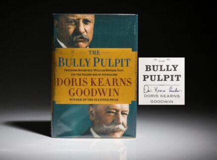 First edition of The Bully Pulpit, signed by Doris Kearns Goodwin.