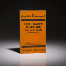 A fine first edition copy of The Happy Warrior by Franklin D. Roosevelt.