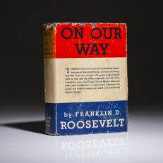 Publishers dummy copy of On Our Way by President Franklin Roosevelt. This is the only known copy that contains the scarce dust jacket.