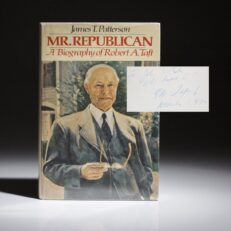 Mr. Republican by James Patterson, signed by Senator Robert Taft.