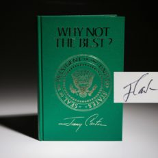 Why Not The Best by Jimmy Carter, special limited edition, signed by President Carter.