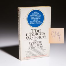 The Choices We Face by Lyndon Baines Johnson, signed copy.