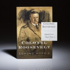 Colonel Roosevelt by Edmund Morris. Signed first edition, first printing.