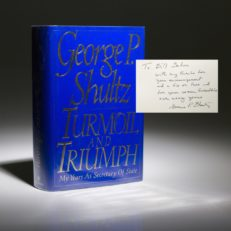 George Schultz Turmoil and Triumph. Signed and inscribed first edition.