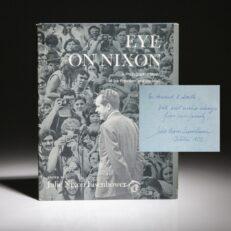 Eye on Nixon by Julie NIxon Eisenhower. First edition, association copy, inscribed to Howard K. Smith.