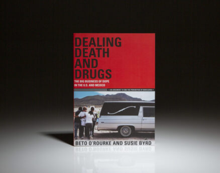 First edition of Dealing Death And Drugs: The Big Business Of Dope In The U.S. and Mexico, by Beto O'Rourke.