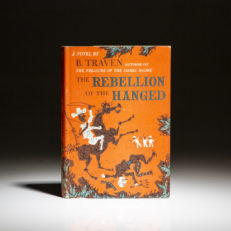 First edition of The Rebellion of the Hanged by B. Traven, in dust jacket.