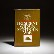 First printing of President Wilson Fights His War by Harvey A. DeWeerd