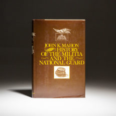 First printing of the History of the Militia and the National Guard by John K. Mahon