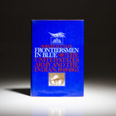 First printing of Frontiersmen in Blue by Robert M. Utley
