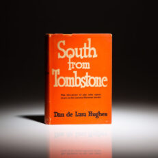 First edition of South from Tombstone by Dan de Lara Hughes, in scarce dust jacket.