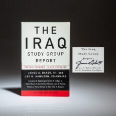 First edition of The Iraq Study Group Report, signed by Co-Chairman, James A. Baker III.