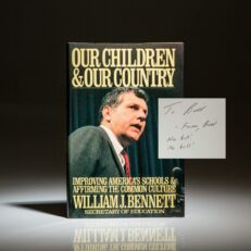 Signed first edition of Our Children and Our Country by William J. Bennett, inscribed to Bill Safire.