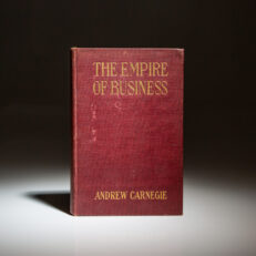 First edition of The Empire of Business by Andrew Carnegie.