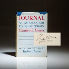 First edition of the Journal As Ambassador To Great Britain by Charles G. Dawes, signed and dated by the author.