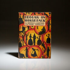 First edition of Beggar on Horseback by George S. Kaufman and Marc Connelly, in first state dust jacket.