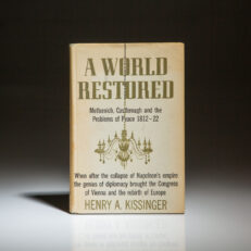First edition of A World Restored by Henry A. Kissinger, in dust jacket.
