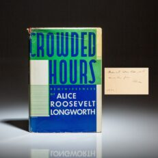 Signed first edition of Crowded Hours by Alice Roosevelt Longworth.