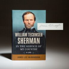 Signed first edition of William Tecumseh Sherman: In The Service of My Country by James Lee McDonough.