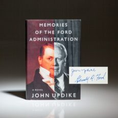 Memories of the Ford Administration, first edition signed by President Gerald R. Ford and John Updike.