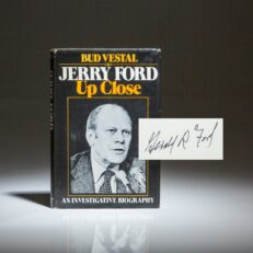 First edition of Jerry Ford, Up Close by Bud Vestal, signed by President Gerald R. Ford.