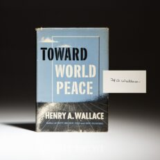 Signed first edition of Toward World Peace by Vice President Henry A. Wallace.