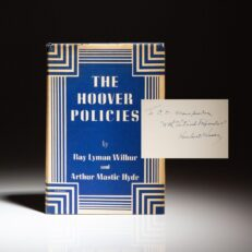 First edition of The Hoover Policies by Ray Lyman Wilbur and Arthur Mastick Hyde, signed by former President Herbert Hoover.
