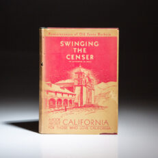 First edition of Swinging The Censer: Reminiscences of Old Santa Barbara by Katherine M. Bell, in scarce dust jacket.