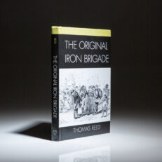 First edition of Thomas Reed's The Original Iron Brigade.
