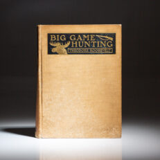 Signed limited edition of Big Game Hunting by Theodore Roosevelt.