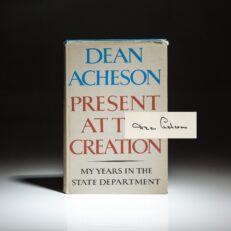First edition of Present at the Creation, signed by former Secretary of State, Dean Acheson.