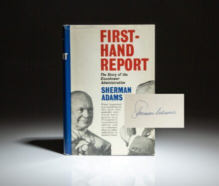 Signed first edition of Firsthand Report: The Story of the Eisenhower Administration by White House Chief of Staff, Sherman Adams.