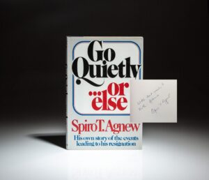 Signed first edition of Go Quietly ... or else by Vice President Spiro T. Agnew.