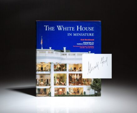 First edition of The White House In Miniature by Gail Buckland, signed by President Gerald R. Ford.