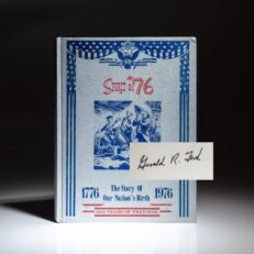 Spirit of '76: The Story of Our Nation's Birth 1776 - 1976, signed by President Gerald R. Ford.