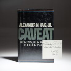 First edition of Caveat: Realism, Reagan, and Foreign Policy, signed by Secretary of State Alexander Haig to Stanley C. Pace, CEO of General Dynamics Corporation, one of the nation's largest military contractors.