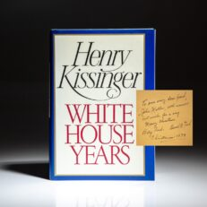 Inscribed by President Gerald R. Ford and First Lady Betty Ford, White House Years by Henry Kissinger.