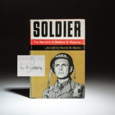 First edition of Soldier: The Memoirs of Matthew B. Ridgway, signed by the author.