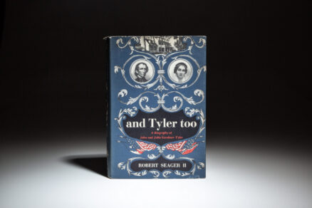 First edition of And Tyler Too by Robert Seager II, a biography of President John Tyler and his wife, Julia Gardiner Tyler.