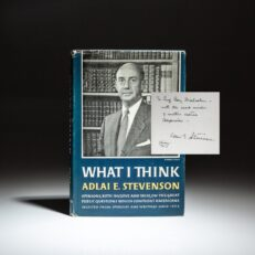 Signed first edition of What I Think by Adlai E. Stevenson.