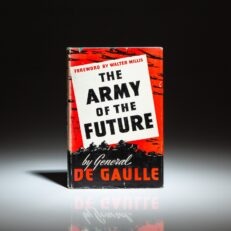 First American edition of The Army Of The Future by General Charles de Gaulle. Originally published in France in 1934 by Lieutenant Colonel de Gaulle, under the title Vers l'Armee de Metier.