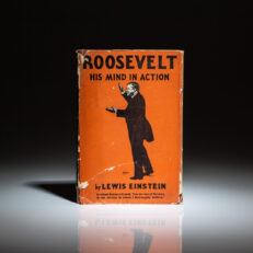 First edition of Roosevelt: His Mind in Action by Lewis Einstein, in scarce dust jacket.