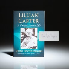 First edition of Lillian Carter: A Compassionate Life, signed by Grant Hayter-Menzies and President Jimmy Carter.