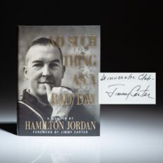 Signed by President Jimmy Carter and his White House Chief of Staff Hamilton Jordan, No Such Thing As A Bad Day, a memoir by Hamilton Jordan.