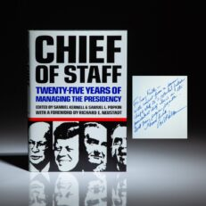 Presentation copy of Chief of Staff: Twenty-Five Years of Managing the Presidency, from Nixon's Chief of Staff, H.R. Haldeman, to Vice Presidential Chief of Staff, Craig L. Fuller.