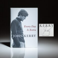 First edition of Every Day Is Extra, signed by Secretary of State, John Kerry.