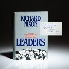 Signed first edition of Leaders by Richard Nixon, inscribed to the CEO of Standard Oil of Indiana, John E. Swearingen and his wife, Bonnie Swearingen.
