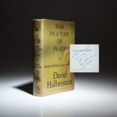 Inscribed to National Security Advisor Brent Scowcroft, a first printing of War In A Time Of Peace by David Halberstam.